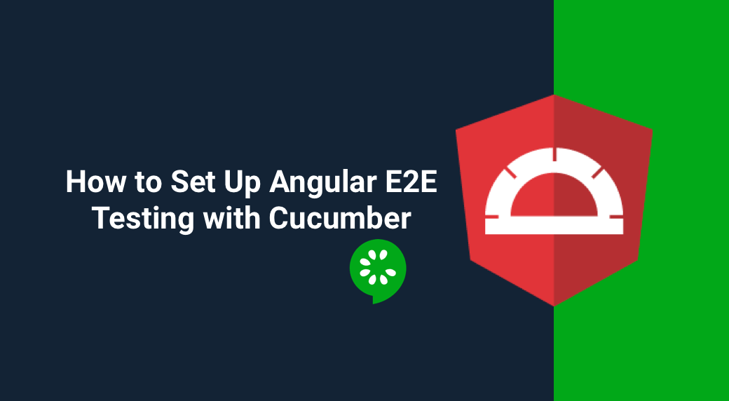 How to Set Up Angular E2E Testing with Cucumber