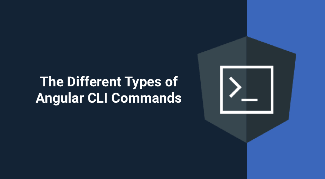 The Different Types of Angular CLI Commands