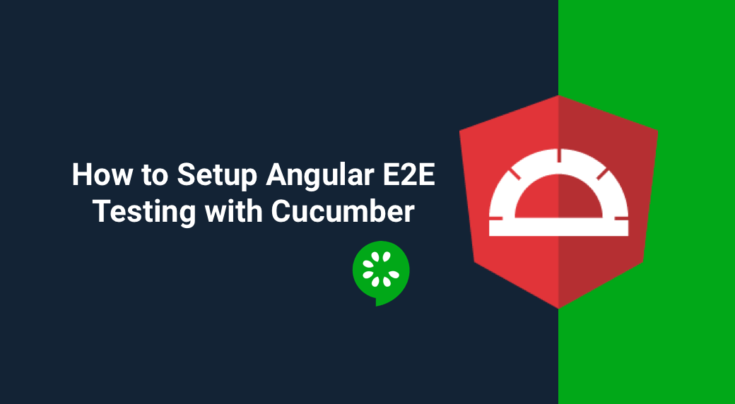 How to Setup Angular E2E Testing with Cucumber