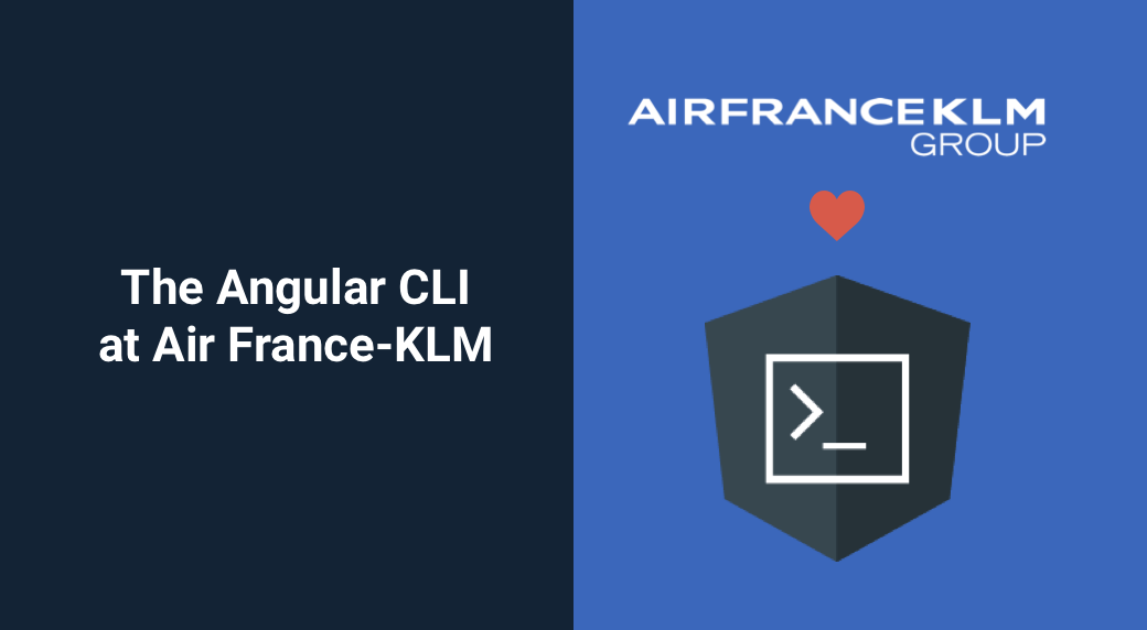 The Angular CLI at Air France-KLM
