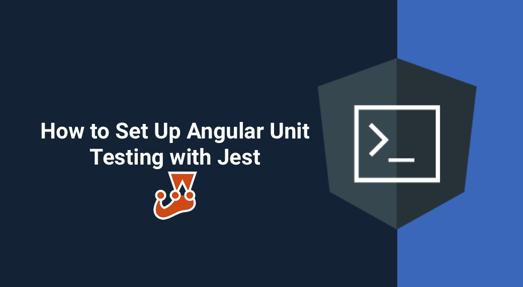 How to Set Up Angular Unit Testing with Jest